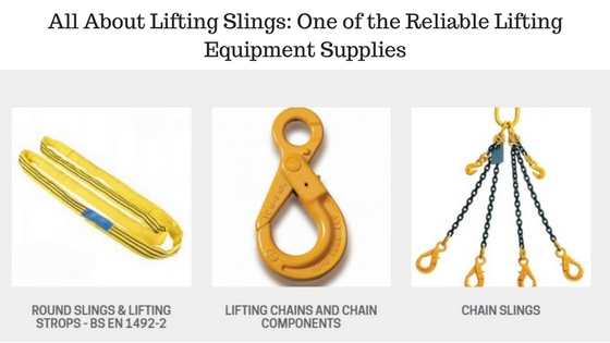 All About Lifting Slings- One of the Reliable Lifting Equipment Supplies